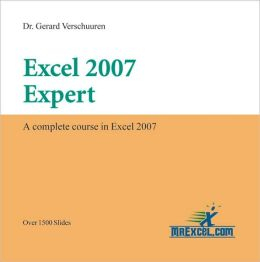 Excel 2007 Expert: A Complete Course in Excel 2007