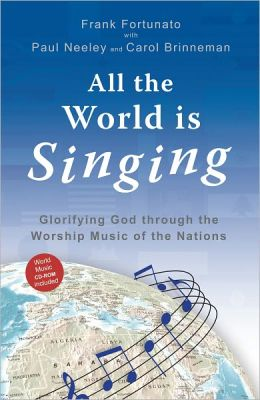 All The World is Singing: The Transforming Power of Worship Music in the Mother Tongue