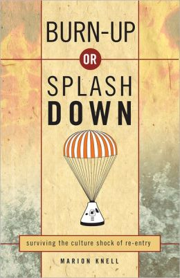 Burn Up Or Splash Down: Surviving the Culture Shock of Reentry