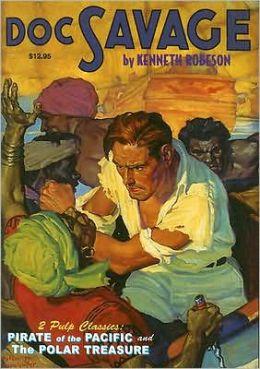 Doc Savage Volume 6: Polar Treasure/Pirate of the Pacific