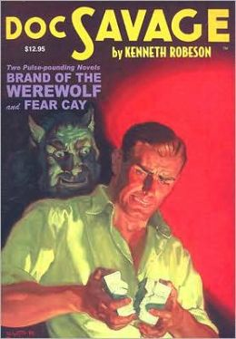 Doc Savage, Volume 13: Brand of the Werewolf and Fear Cay
