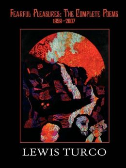 Fearful Pleasures: The Complete Poems, 1959-2007