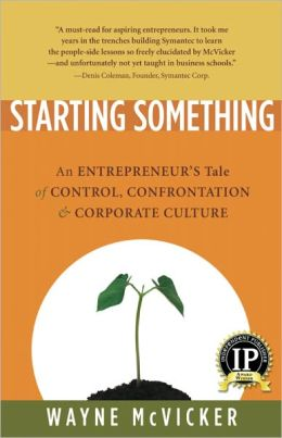 Starting Something: An Entrepreneur's Tale of Corporate Culture