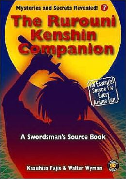 The Rurouni Kenshin Companion: A Swordsman Sourcebook