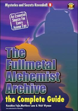 The Fullmetal Alchemist Archive: The Complete Guide