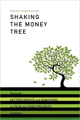 Shaking the Money Tree: The Art of Getting Grants and Donations for Film and Video