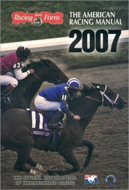 The American Racing Manual: The Offical Encyclopedia of Thoroughbred Racing
