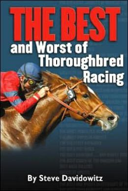 Best and Worst of Thoroughbred Racing