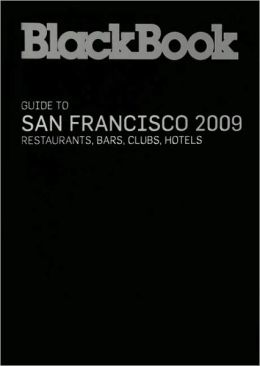 BlackBook Guide to San Francisco 2009