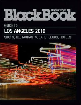 BlackBook Guide to Los Angeles 2010