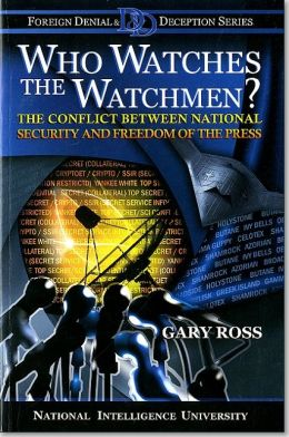 Who Watches the Watchmen?: The Conflict between National Security and Freedom of the Press: The Conflict between National Security and Freedom of the Press