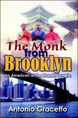 The Monk From Brooklyn: An American At The Shaolin Temple