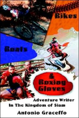 Boat, Bikes, and Boxing Gloves: Adventure Writer in the Kingdom of Siam