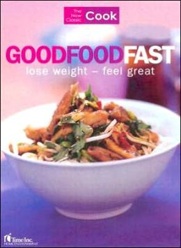 New Classic Cook: Good Food Fast