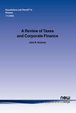 A Review Of Taxes And Corporate Finance