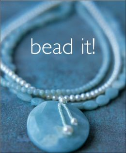 Bead It!: 25 Easy Beaded Jewelry Cards