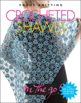 Vogue Knitting on the Go! Crocheted Shawls
