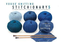 Vogue Knitting Stitchionary Volume Five: Lace Knitting: The Ultimate Stitch Dictionary from the Editors of Vogue Knitting Magazine