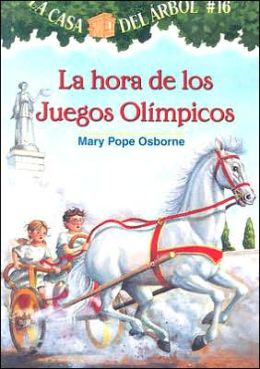 La hora de los juegos olimpicos (Hour of the Olympics: Magic Tree House Series #16)