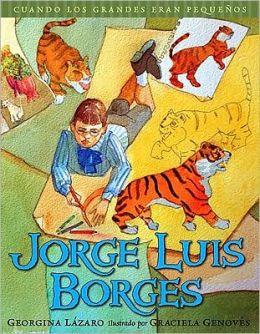 Jorge Luis Borges (Cuando los Grandes Eran Pequenos Series)