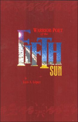 Warrior-Poet of the Fifth Sun