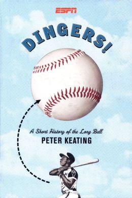 Dingers!: A Short History of the Long Ball