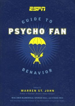 ESPN Guide to Psycho Fan Behavior
