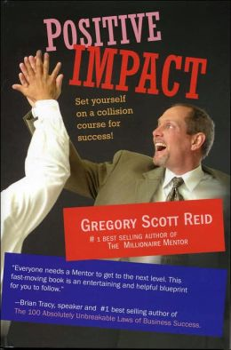 Positive Impact: Set Yourself on a Collision Course for Success
