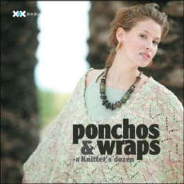Ponchos and Wraps (Knitter's Dozen Series)