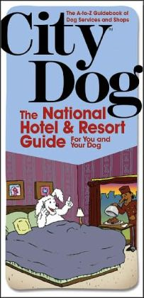 City Dog:The National Hotels & Resort for You and Your Dog (City Dog Series)