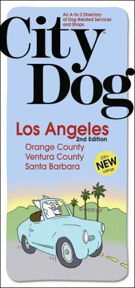 City Dog: Los Angeles, Orange County, Ventura County and Santa Barbara