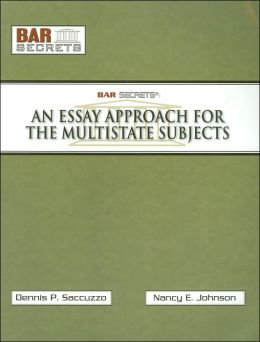 Bar Secrets: An Essay Approach to the Multistate Subjects