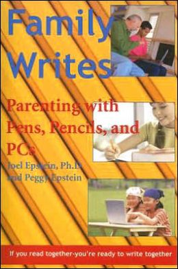 Family Writes: Parenting with Pens, Pencils, and PCs