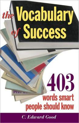 Vocabulary of Success: 403 Words Smart People Should Know