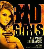 Bad Girls: Film Fatales, Sirens, and Molls