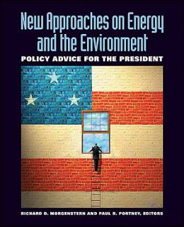 New Approaches on Energy and the Environment: Policy Advice for the President