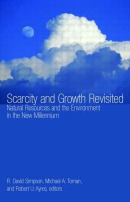 Scarcity and Growth Revisited: Natural Resources and the Environment in the New Millennium