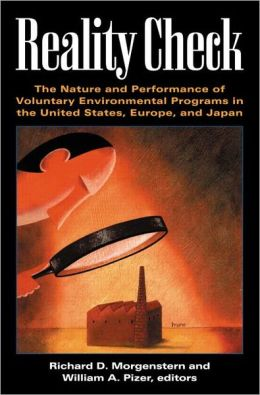Reality Check: The Nature and Performance of Voluntary Environmental Programs in the United States, Europe, and Japan