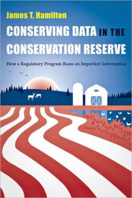 Conserving Data in the Conservation Reserve: How a Regulatory Program Runs on Imperfect Information