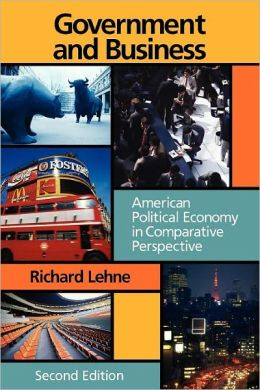 Government and Business: American Political Economy In Comparative Perspective, 2nd Edition