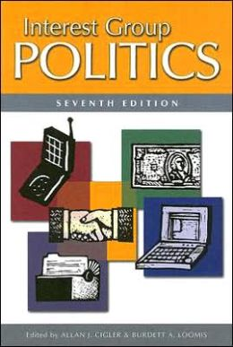 Interest Group Politics, 7th Edition