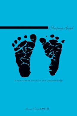 Sleeping Angel: A True Story of a Mother of a Stillborn Baby