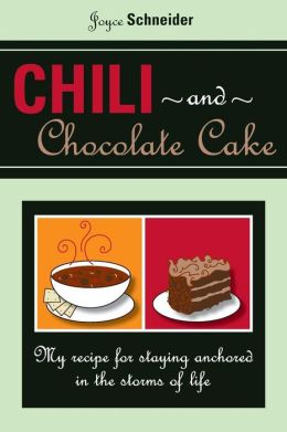 Chilli and Chocolate Cake: My Recipe for Staying Anchored in the Storms of Life