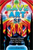 Book Cover Image. Title: Rave Art:  Ecstatic Visions from the Dawn of the Digital Age, Author: Brian Walls