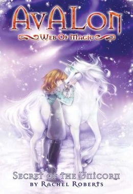 Secret of the Unicorn (Avalon Web of Magic Series #4)