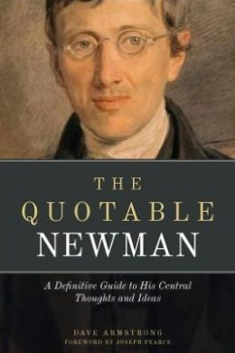 The Quotable Newman: Theology, Church History, and Conversion