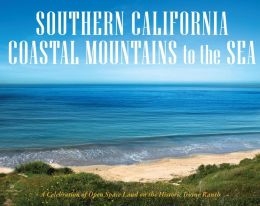 Southern California Coastal Mountains to the Sea: A Celebration of Open Space on the Historic Irvine Ranch