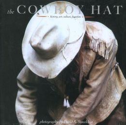 Cowboy Hat: History, Art, Culture, Function