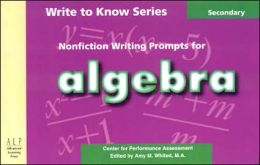 Write to Know: Nonfiction Writing Prompts for Algebra