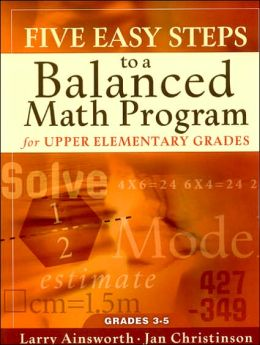 Five Easy Steps to a Balanced Math Program for Upper Elementary Grades: Grades 3-5